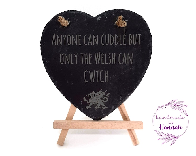 'Anyone Can Cuddle' Welsh Heart Slate Hanging Sign