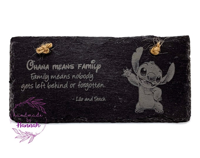 Ohana hanging slate sign - stitch - film quotes - no one gets left behind or forgotten - slate character sign