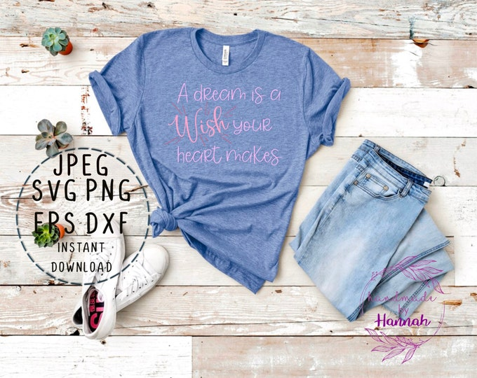 A dream is a wish your heart makes quote - Cinderella Quotes - Disney Character Svg - Cinderella Svg - Svg Files For Cricut
