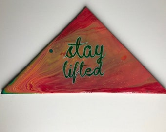 Stay Lifted Painting