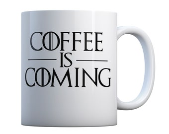Coffee Is Coming Coffee Mug, Great Gift Idea, Perfect for Home or The Office, 11oz Ceramic Coffee or Tea Cup by ExpressionMugs