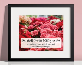 Love the Lord Your God - Deuteronomy 6:5 - INSTANT DOWNLOAD, Printable Scripture, Floral Printable, Christian Printable, You Shall Love