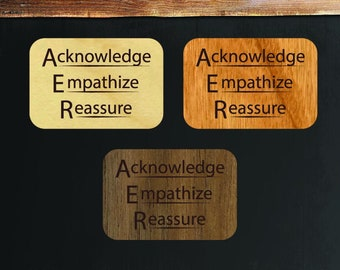 Acknowledge, Empathize, Reassure - Engraved Real Wood Sticker