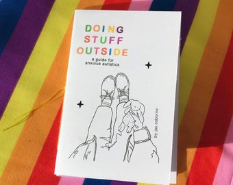 doing stuff outside ~ a guide for anxious autistics