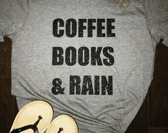 Coffee Books Rain Bella Canvas tee