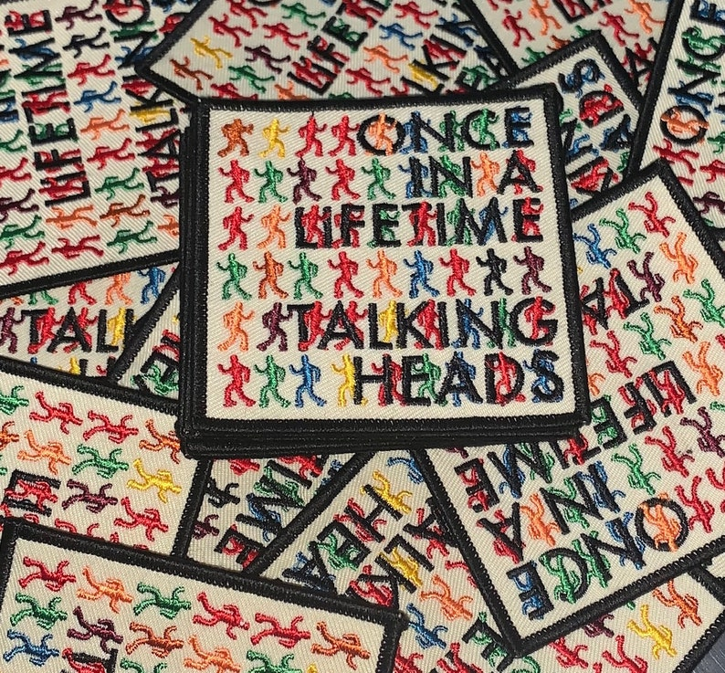 Talking Heads Once In A Lifetime Patch - embroidery iron on sew same as it  ever was David Byrne New York City new wave 80's band punk rock