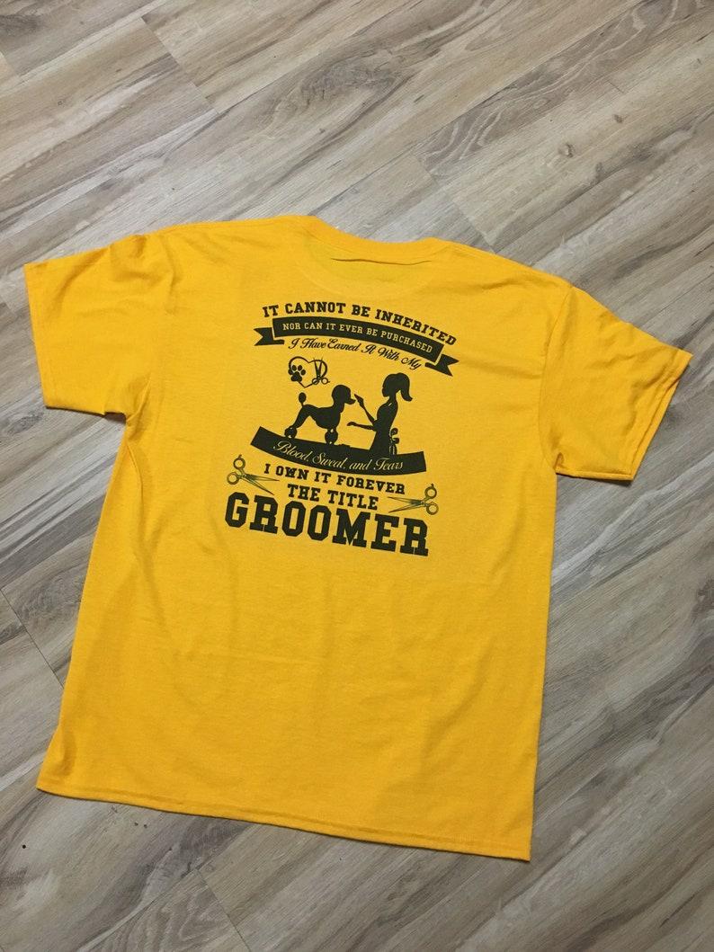 Dog Groomer Blood Sweat Tears Shirt