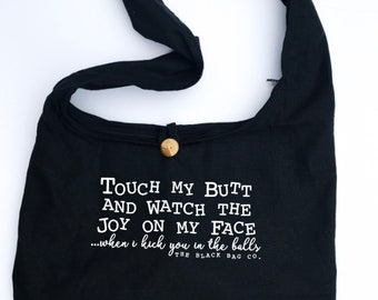 Touch my butt and watch the joy on my face, black cotton canvas boho shoulder sling bag