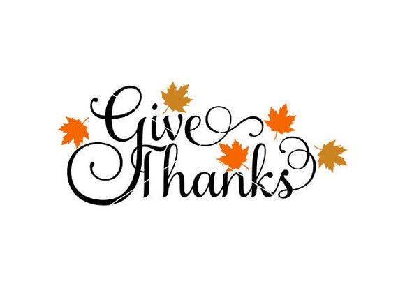 Give Thanks Fall Leaves Svg File Cut File Cricut Silhouette Etsy