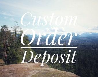 Custom Order Deposit