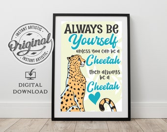 22df2380ac6f 70% OFF Always Be Yourself Unless You Can Be A Cheetah - Printable Wall Art  Cheetah Quote Nursery Room Decor Poster Print Gifts For Boy Girl