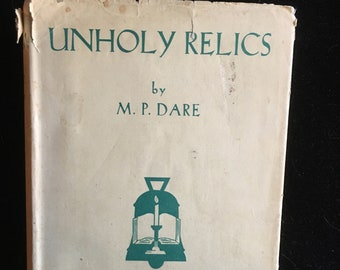 Unholy Relics by M.P. Dare