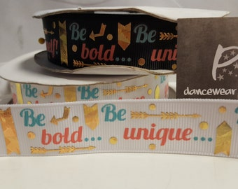 """7/8 Grosgrain Ribbon """"Be Bold Be Unique Be Yourself"""""""