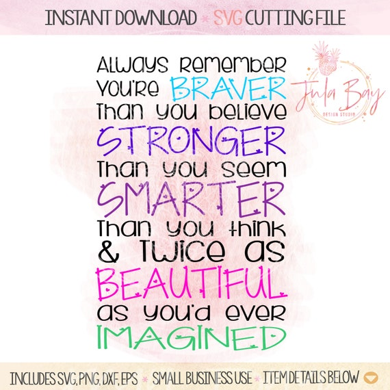 Always Remember You Are Braver Than You Believe Stronger Than Etsy