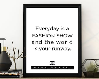 da4f94794f7d Coco Chanel Everyday is a FASHION SHOW and the world is your runway Instant  digital download Poster 4 sizes 16x20 11x14 8x10 5x7 inches
