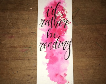 Bookmark- I'd Rather Be Reading- Calligraphy