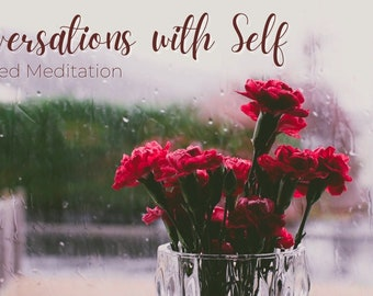 Conversations with Self || A Guided Meditation