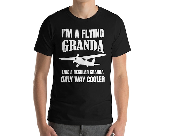 "Flying Granda Funny Gift Shirt | ""I'm A Flying Granda, Only Way Cooler"" Shirt 