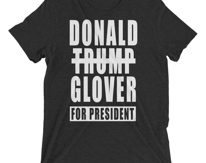 Donald Glover For President Unisex T-Shirt | Donald Glover Not Trump | Political Shirt