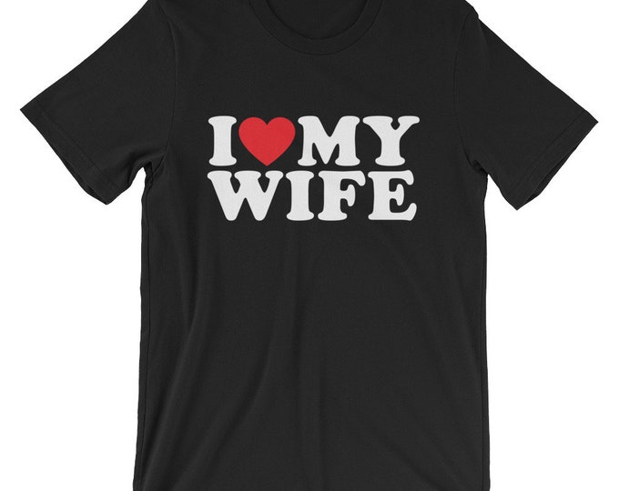I Love My Wife Shirt (White Text), Heart My Wife Shirt, Funny Shirt for Men, Funny Shirt for Women, Anniversary Gift