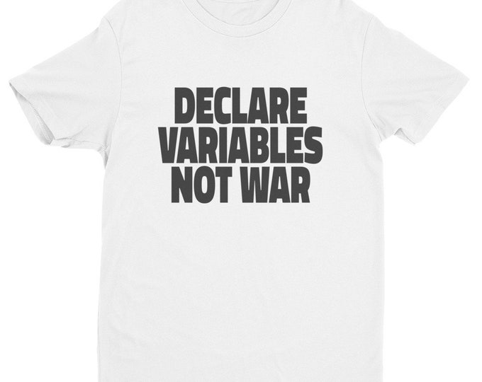 Declare Variables Not War Men's T-Shirt | Funny Programmer Shirt | Gifts for Programmers