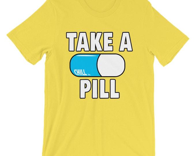 Take a Chill Pill Unisex Mens Womens T Shirt   Screen Print, Funny Shirt, Relax, Geeky, Nerdy