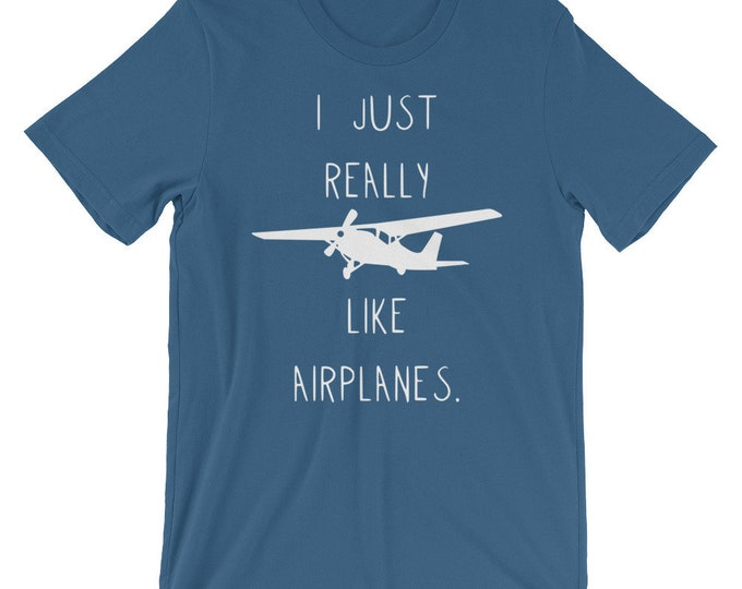"""Pilot """"I Just Really Like Airplanes"""" Unisex Mens Womens Shirt   Pilot Shirt, Airplane Shirt, Cessna, Piper, Pilot Gift, Gift for Pilot"""