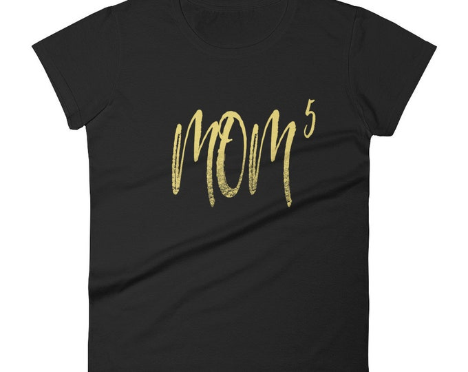 Mother of Five Shirt for Women   Mom T-Shirt   Funny Mom   Mother's Day Gifts   Mom to the 5th Power