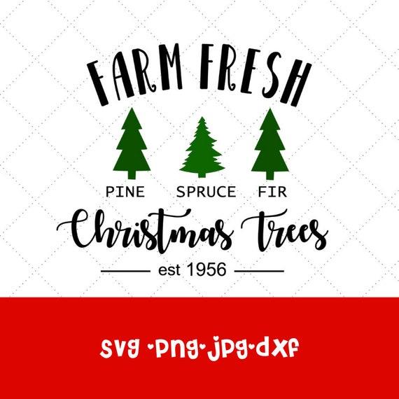 Farm Fresh Christmas Trees Svg.Farm Fresh Christmas Trees Svg File Christmas Tree Cricut File Christmas Tree Clipart