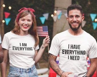 5eea2b2ab9 I Have Everything I Need, I Am Everything Couples Shirts, His And Hers,  Matching Shirts, Wedding Gift, Couple T-shirts, Anniversary Shirts