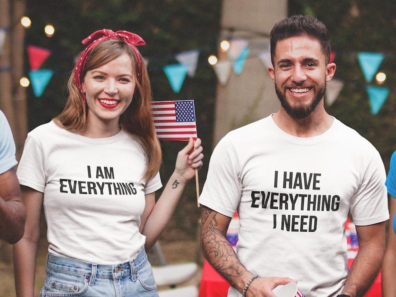 Couples Shirts I Have Everything I Need I Am Everything image 0