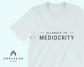 Success Shirt - Allergic to Mediocrity - Minimalist Shirt for ambitious  people - Mom Boss - Girl Boss - Girl Power - Positive Affirmation 8b6124c814a3