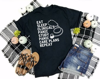 dba64b9a Eat Sleep Clinicals Panic Study Care Plans Repeat T-Shirt, Funny Nursing  Student, Gift for Nurse, Nursing Student tee, Nurse T-shirt