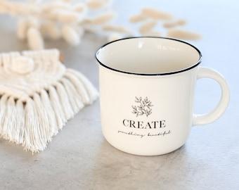 Coffee mug * mug * ceramic mug for all creative types - create something beautiful