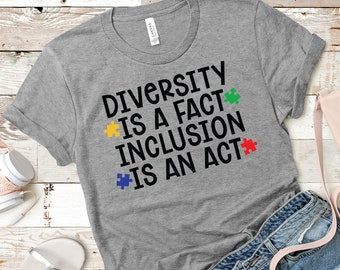 1177fccc9 FREE SHIPPING, Diversity Is A Fact Inclusion Is An Act, Autism, Heather  Gray Tee, Bella Brand, gift, soft premium shirt