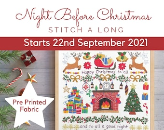 Pre Printed Fabric Panel for the 'Night Before Christmas' Stitch A Long, STARTS September 22nd 2021, Christmas embroidery pattern