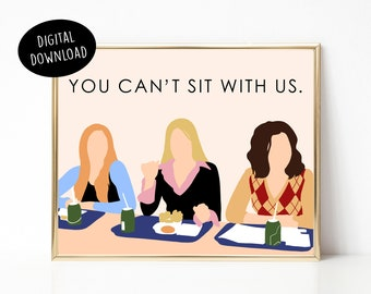 You Can't Sit With Us, Mean Girls Quote, Mean Girls Print, Digital Print, Pop Culture, Pop Culture Quote, Regina George, Gretchen Wieners