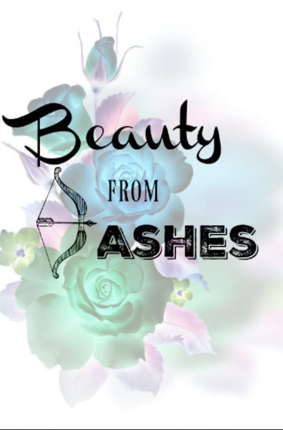 Instant Download Wall Art Beauty From Ashes Quotes Print At Etsy
