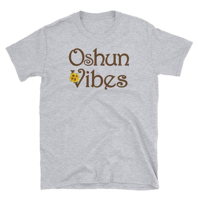Oshun Yoruba Orisha Ifa Ochun Vibes Goddess Religion Oxum Unisex T-Shirt