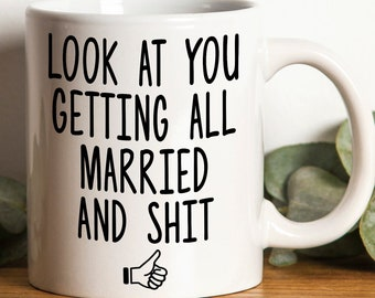 gift for newly married bridal shower gift gift for bride groom funny wedding gift look at you getting all married and shit mug