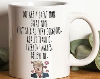 Funny Trump Mug Gift For Mom | Personalized You are a Great Mom Mug | Mom Travel Mug | Mom Birthday gift mug | Funny Mom Christmas Gift