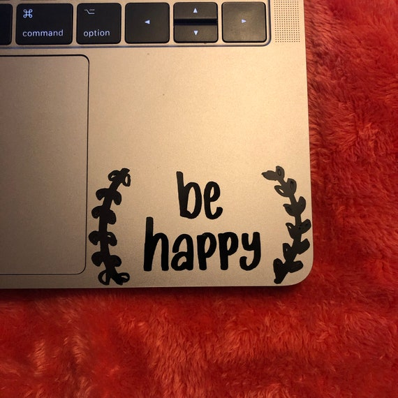 Be Happy Hand Lettered Decal Sticker Laptop Stickers Computer Decal Macbook Decal Car Decal Vinyl Decal Happy Decal Happy Stickers