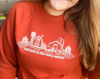 Out Here in the Rural World - Crew Neck SWEATSHIRT - Farm Girl Shirt - Brick - Bella + Canvas - Unisex Sizing