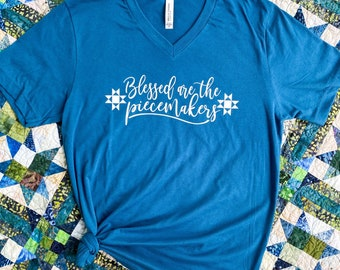 V NECK - Blessed are the Piecemakers - Graphic Tee - Quilter Tee - Bella + Canvas - Unisex Sizing - Deep Heather Teal