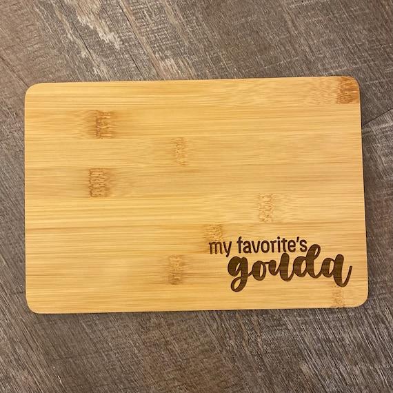 My Favorite's Gouda cutting board- cheese board- charcuterie board - Laser Engraved Bamboo Cutting Board