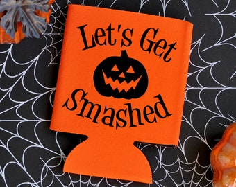 Let's Get Smashed - Halloween Can Cooler / Beer Holder / Party Favor / Halloween Party / Halloween Favor / Halloween / Halloween Can Holder