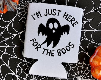 I'm Just Here For The Boos - Halloween Can Cooler / Beer Holder / Party Favor / Halloween Party / Halloween Trip / Halloween Can Holder