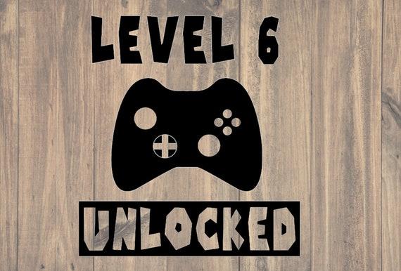 Level 6 Unlocked 6th Birthday Birthday Gamer Birthday Etsy