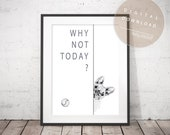 Why not today - PRINTABLE French Bulldog Typographical Art | Motivational Phrase Office Quote Poster | inspiring Frenchie Dog Artwork