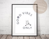 Good Vibes Only - PRINTABLE French Bulldog Poster | Motivational and Funny Phrase Office Quote | DIGITAL DOWNLOAD